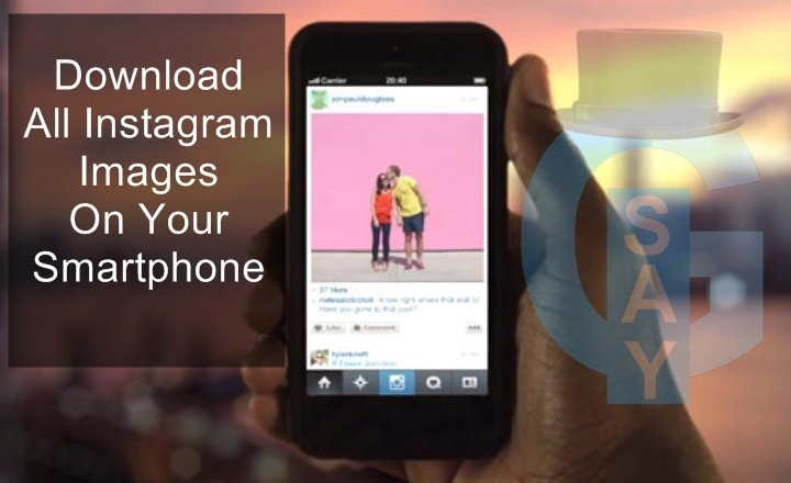 Trick To Download All Instagram Images On Your Smartphone