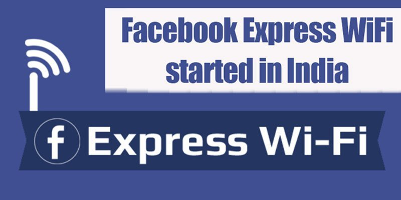 After Google, Facebook Started Express Wi-Fi In India