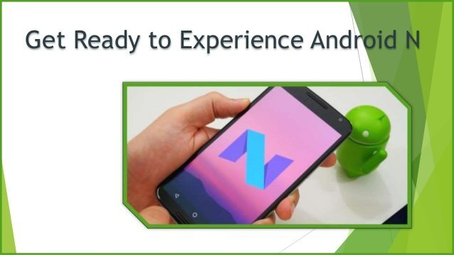 How To Get Android N Experience On Any Android Device