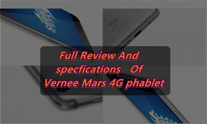 Full Review And Specification Of Vernee Mars 4G phablet At Discount Price