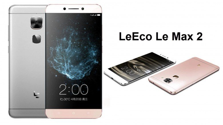 Full Review And Specifications Of Leeco Le Max 2 4G Phablet With Price
