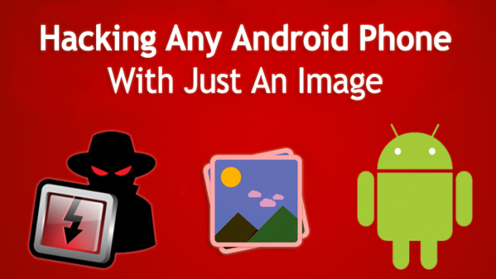 Hackers Can Use A Single Photo To Hack Your Android Device