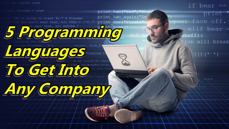 Learn These 5 Programming Languages To Enter Into Any Software Company