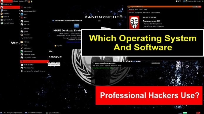 Do You Know Which Operating System And Softwares Professional Hackers Use?