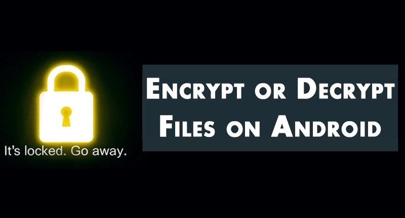 How To Encrypt Or Decrypt Data On Android Phone Using Es File Explorer