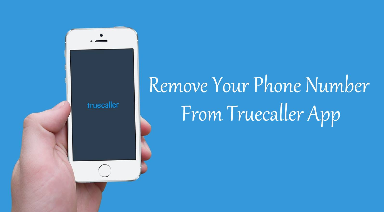 How To Remove Your Phone Number From Truecaller App
