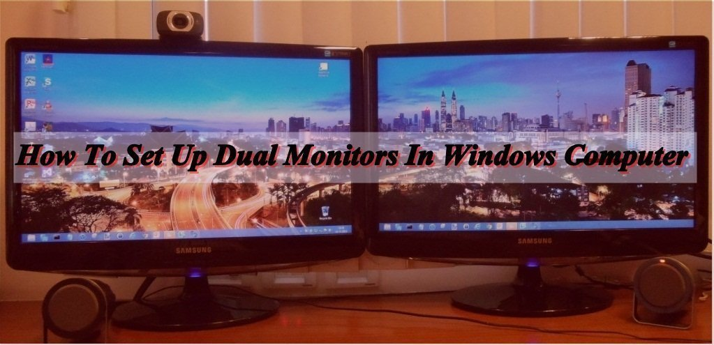 How To Set Up Dual Monitors In Windows Computer