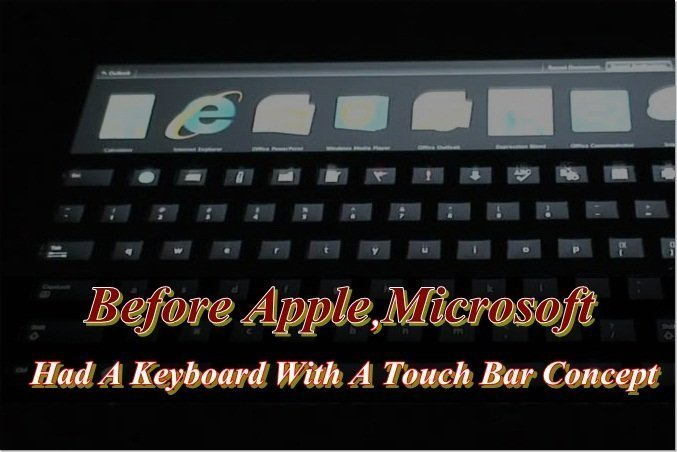 Before Apple, Microsoft Had A Keyboard With A Touch Bar Concept