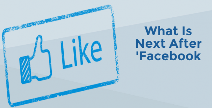 What Is next after Facebook? Another 'Social Network'?