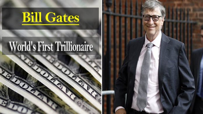 Bill Gates To Become World's First Trillionaire Soon