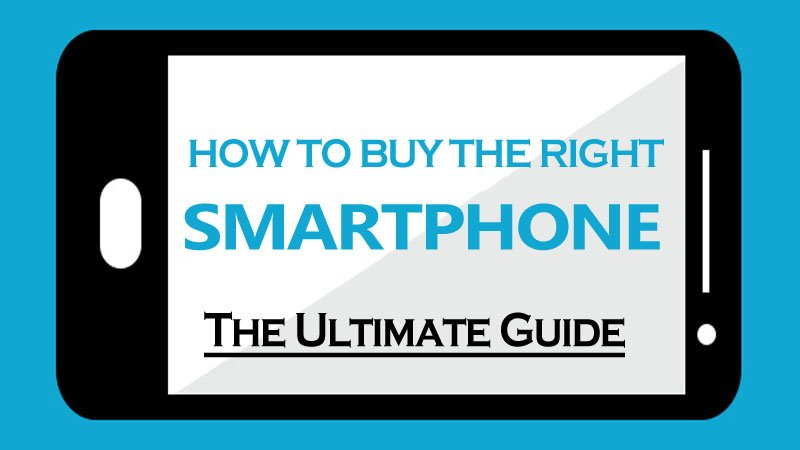 Smartphone Buyers Ultimate Guide - What Are The Most Important Things On Smartphones
