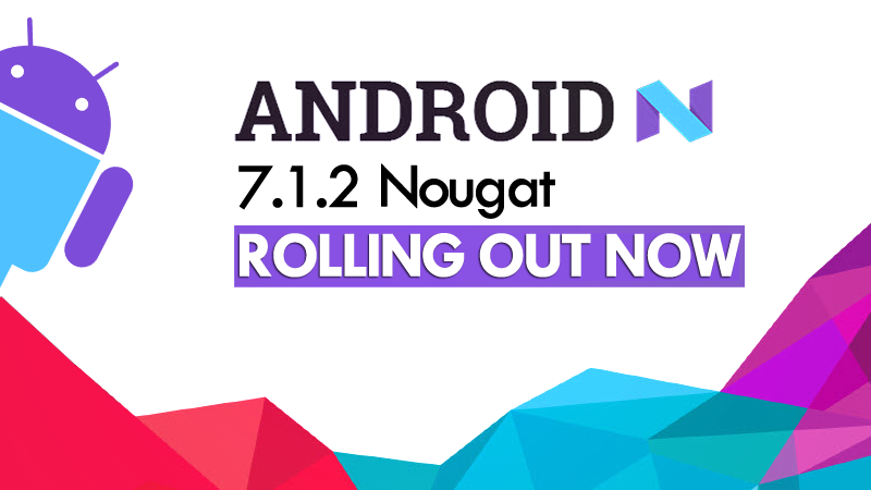 Google Announced Android 7.1.2 Nougat
