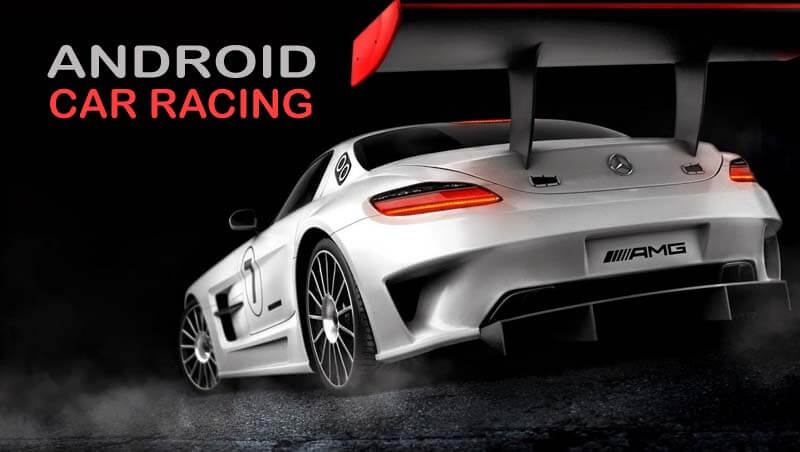 List 10 Best Car Racing Games - Android Featured