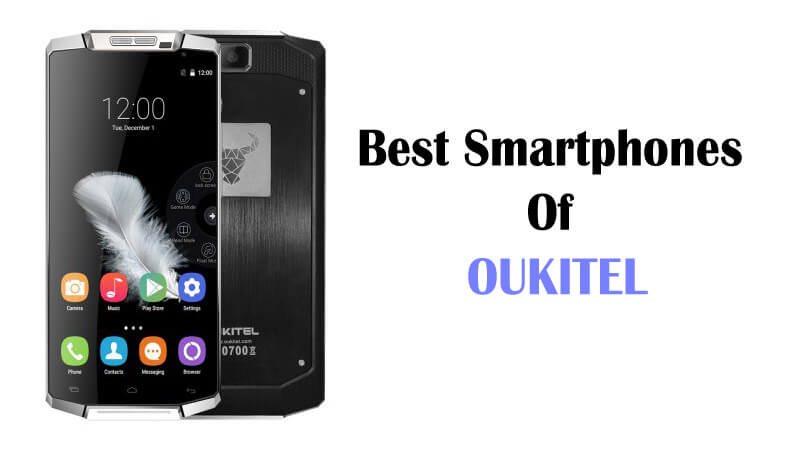 Best Smartphones Of OUKITEL With SPECIAL OFFERS