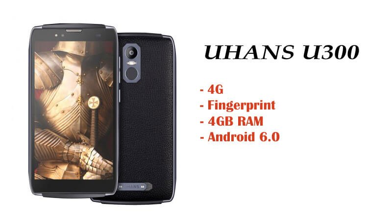 UHANS U300 4G Phablet Specs And Features