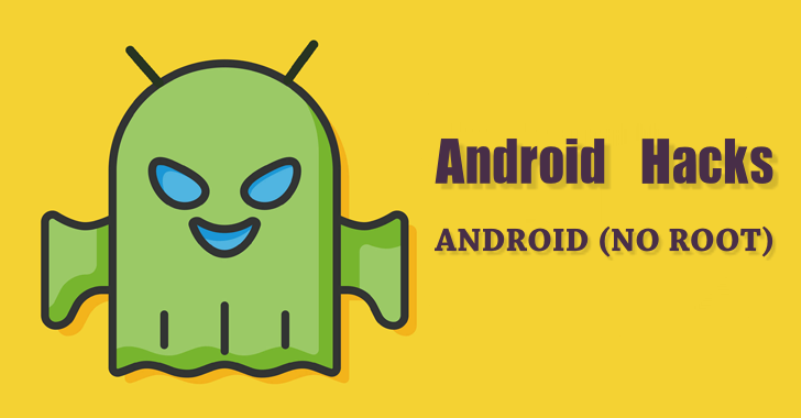 Top 20 Android Hacks For Non-Rooted Android Devices