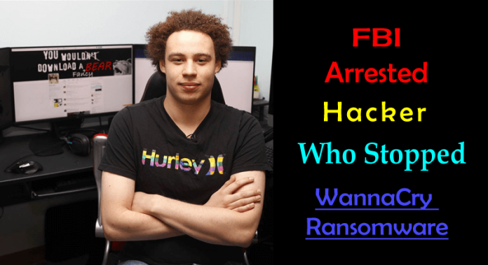 FBI Arrested Marcus Hutchins Who Stopped WannaCry Ransomware