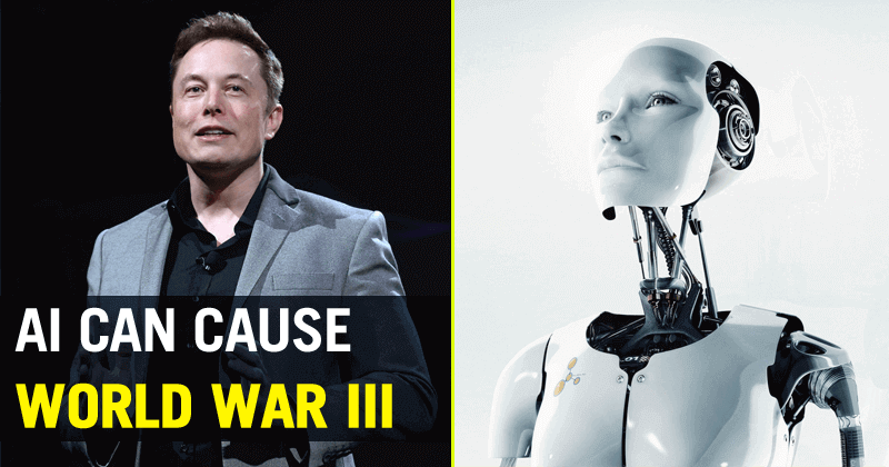 Elon Musk Warns Artificial Intelligence Could Cause Third World ...
