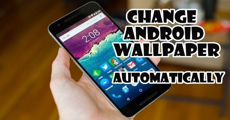 How Will You Change Your Android Device Wallpaper Automatically