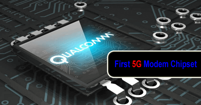 Qualcomm Has Successfully Tested The First 5G Modem Chipset