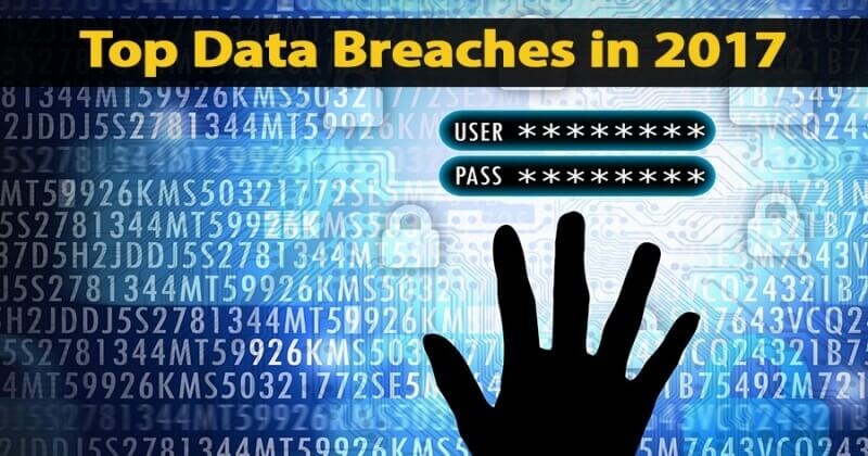 10 High Profile Security Breach in 2017 You Should Know