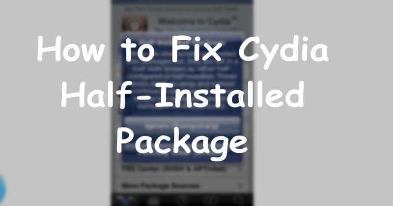How To Fix Half Installed Package Error In Cydia iPhone