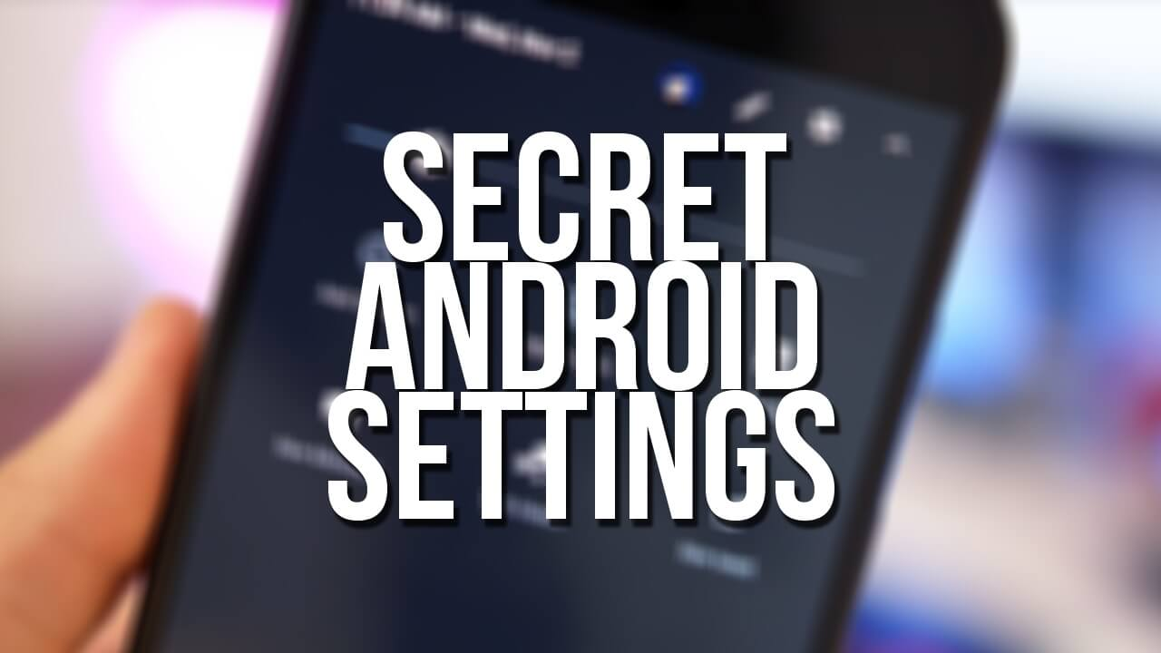 Hidden Android settings Is Worth Knowing
